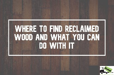 Where to Find Reclaimed Wood and What You Can Do W
